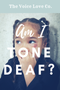 Been told you are tone deaf? We beg to differ. Find out the truth here.
