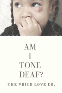 Been told you are tone deaf? Think again. It is time for you to find your voice. Start TODAY!