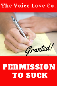 Write yourself a permission letter to suck and watch how it changes your life!