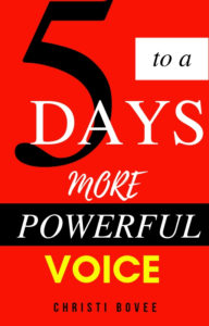 5 Days to a More Powerful Voice Video e-course by Christi Bovee of The Voice Love Co.