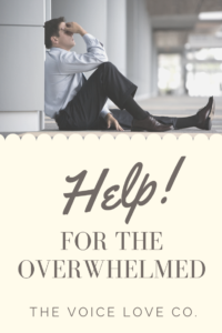 Help for the Overwhelmed starts here. With encouragement to help you get through. You've got this!