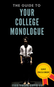 A man stands in a single spotlight on a dark stage ready to give his monologue. The Guide to Your College Monologue from The Voice Love Co. Free list of monologue ideas included and much more!