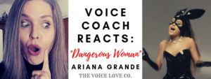 Voice Coach Christi Bovee looks surprised as Ariana Grande belts out her acapella version of Dangerous Woman in this Voice Coach Reacts video from The Voice Love Co.